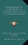 Jugement de M de Schelling Sur la Philosophie de M Cousin : Et de la Destination du Savant e...