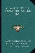 C Valeri Catulli Veronensis Carmina