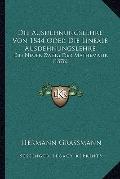 Die Ausdehnungslehre Von 1844 Oder Die Lineale Ausdehnungslehre : Ein Neuer Zweig der Mathem...