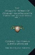 Dramatic Works of Gerhart Hauptmann V4 : Symbolic and Legendary Dramas (1914)