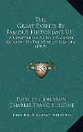 Great Events by Famous Historians V11 : A Comprehensive and Readable Account of the World's ...