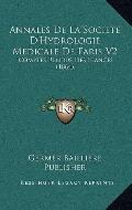 Annales de la Societe D'Hydrologie Medicale de Paris V2 : Comptes Rendus des Seances (1864)