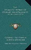 Dramatic Works of Gerhart Hauptmann V1 : Social Dramas (1912)