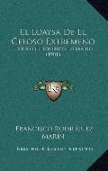 Loaysa de el Celoso Extremeno : Estudio Historico-Literario (1901)