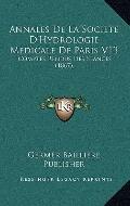 Annales de la Societe D'Hydrologie Medicale de Paris V13 : Comptes Rendus des Seances (1867)