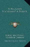 Is Religion Necessary? a Debate