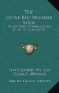 Little Red Wonder Book : A First Book of Religion for Little Children (1917)