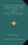 Comparative Review of the Opinions of James Boaden, Editor of the Oracle : And of James Boad...