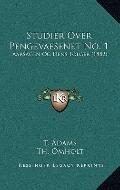 Studier over Pengevaesenet No : Aarsagen Og Dens Folger (1882)