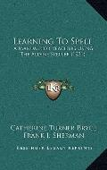 Learning to Spell : A Manual for Teachers Using the Aldine Speller (1921)