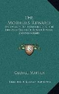 Mother's Reward : Or Early Piety Exemplified in the Life and Death of Edwin Bywell Dawson (1...