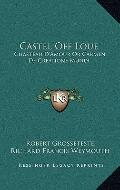 Castel off Loue : Chasteau D'Amour or Carmen de Creatione Mundi