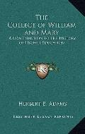 College of William and Mary : A Contribution to the History of Higher Education