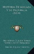 Historia de Malaga y Su Provincia
