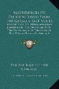 Masterpieces of Painting Saved from the German Salt Mines : Property of the Berlin Museums, ...