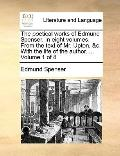 Poetical Works of Edmund Spenser in Eight Volumes from the Text of Mr Upton, and C with the ...