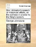 Gov Johnston's Speech on American Affairs, on the Address in Answer to the King's Speech