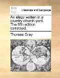 Elegy Written in a Country Church-Yard the Fifth Edition, Corrected
