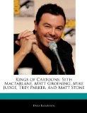 Kings of Cartoons: Seth MacFarlane, Matt Groening, Mike Judge, Trey Parker, and Matt Stone
