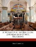 World Full of Religion : Judaism and Other Religions