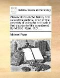 Observations on the History and Cure of the Asthma; in Which the Propriety of Using the Cold...