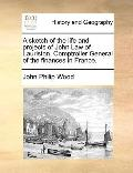 Sketch of the Life and Projects of John Law of Lauriston, Comptroller General of the Finance...