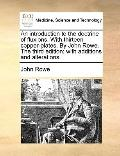 Introduction to the Doctrine of Fluxions with Thirteen Copper-Plates by John Rowe The : With...