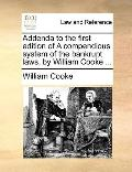 Addenda to the First Edition of a Compendious System of the Bankrupt Laws, by William Cooke