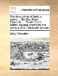 Description of Bath, a Poem by Mrs Mary Chandler to Which Are Added Several Poems by the Sam...