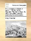 Description of Bath a Poem by Mrs Mary Chandler the Third Edition to Which Are Added, Severa...