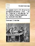 Answer to the Brief Remarks of William Berriman, D D on Mr Chandler's Introduction to the Hi...