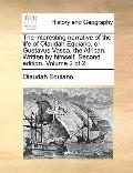 Interesting Narrative of the Life of Olaudah Equiano, or Gustavus Vassa, the African Written...