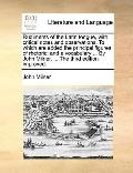 Rudiments of the Latin Tongue, with Critical Notes and Observations to Which Are Added the P...