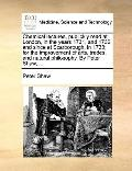 Chemical Lectures, Publickly Read at London, in the Years 1731, and 1732; and since at Scarb...