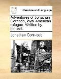 Adventures of Jonathan Corncob, Loyal American Refugee Written by Himself