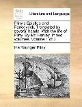 Pliny's Epistles and Panegyrick Translated by Several Hands with the Life of Pliny by Mr Hen...