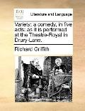 Variety; a Comedy, in Five Acts : As it Is performed at the Theatre-Royal in Drury-Lane