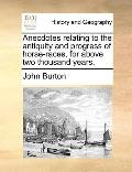Anecdotes Relating to the Antiquity and Progress of Horse-Races, for above Two Thousand Years