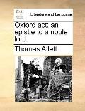 Oxford Act : An epistle to a noble Lord