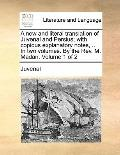 New and Literal Translation of Juvenal and Persius; with Copious Explanatory Notes, in Two V...