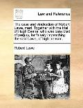 Case and Vindication of Robert Lawe, Mert Together with the Trial of Hugh Deane, Who Was Con...