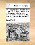 Essay Towards a Description of the City of Bath in Two Parts Illustrated with Thirteen Octav...