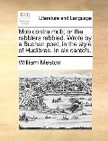 Mob Contra Mob; or the Rabblers Rabbled Wrote by a Buchan Poet, in the Style of Hudibras in ...