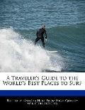 Traveler's Guide to the World's Best Places to Surf