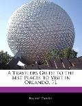 Traveler's Guide to the Best Places to Visit in Orlando, Fl
