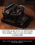 Dark Minds of Mystery Writers : Focus on Andrea Camilleri