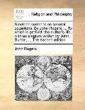 Nineteen Sermons on Several Occasions by John Rogers, to Which Is Prefix'D, the Author's Lif...