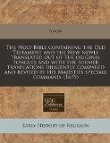 The Holy Bible containing the Old Testament and the New newly translated out of the original...