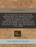 The testaments of the twelue patriarches, the sonnes of Iacob translated out of Greeke into ...