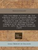 The Gregorian account, or, The spiritual watch a sermon preached to the society of the Grego...